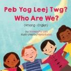 Who Are We? (Hmong-English): Peb Yog Leej Twg? Cover Image
