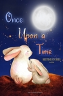 Once Upon a Time - Bedtime Stories for Kids: Short Relaxing Stories for Lovely Bedtime Moments with Your Children Cover Image