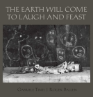 The Earth Will Come To Laugh And Feast Cover Image