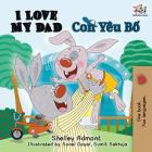 I Love My Dad: English Vietnamese (English Vietnamese Bilingual Collection) Cover Image