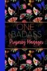 One Badass Property Manager: Floral Butterfly Garden Blank Lined Journal for Women: Great Gift for Property Manager - Notebook for Notes, Planning Cover Image