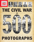 Time-Life the Civil War in 500 Photographs Cover Image