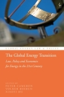 The Global Energy Transition: Law, Policy and Economics for Energy in the 21st Century (Global Energy Law and Policy) Cover Image