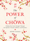 The Power of Chowa: Finding Your Inner Strength Through the Japanese Concept of Balance and Harmony Cover Image