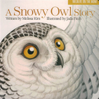 A Snowy Owl Story (Wildlife on the Move #1) Cover Image