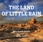 The Land of Little Rain: With Photographs by Walter Feller Cover Image