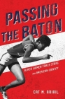 Passing the Baton: Black Women Track Stars and American Identity (Sport and Society) Cover Image