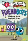 Friendbots: Blink and Block Bug Each Other (I Can Read Comics Level 2) Cover Image