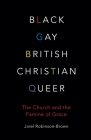 Black, Gay, British, Christian, Queer: The Church and the Famine of Grace Cover Image