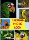 Parrots Photo Book: Best Selection of 45 Parrot Photos by Manhattan's TOP Photo Artists Cover Image
