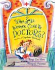 Who Says Women Can't Be Doctors?: The Story of Elizabeth Blackwell (Christy Ottaviano Books) Cover Image