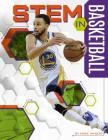 STEM in Basketball (Stem in Sports) Cover Image