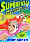 Superficial: More Adventures from the Andy Cohen Diaries Cover Image