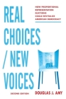 Real Choices / New Voices: How Proportional Representation Elections Could Revitalize American Democracy Cover Image