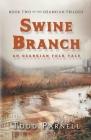 Swine Branch (Ozarkian Folk Tales Trilogy #2) Cover Image