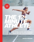The 12-Minute Athlete: Get Fitter, Faster, and Stronger Using HIIT and Your Bodyweight Cover Image