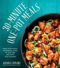 30-Minute One-Pot Meals: Feed Your Family Incredible Food in Less Time and With Less Cleanup Cover Image