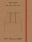 Rietveld by the People: DIY Modernism: A Design Project by Lucas Maassen Cover Image