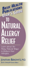 User's Guide to Natural Allergy Relief: Learn about the Many Natural Ways to Reduce Your Allergies (Basic Health Publications User's Guide) Cover Image