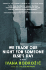 We Trade Our Night for Someone Else's Day: A Novel Cover Image