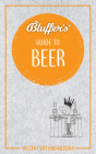 Bluffer's Guide To Beer: Instant Wit and Wisdom (Bluffer's Guides) Cover Image