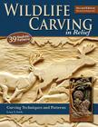 Wildlife Carving in Relief: Carving Techniques and Patterns Cover Image