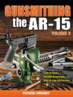 Gunsmithing - The Ar-15 Volume 2 Cover Image