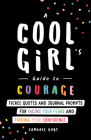 A Cool Girl's Guide to Courage: Fierce Quotes and Journal Prompts for Facing Your Fears and Finding Your Confidence Cover Image