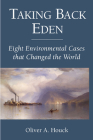 Taking Back Eden: Eight Environmental Cases that Changed the World Cover Image