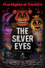 The Silver Eyes (Five Nights at Freddy's Graphic Novel #1) Cover Image