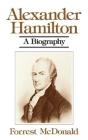 Alexander Hamilton: A Biography Cover Image