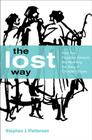 The Lost Way: How Two Forgotten Gospels Are Rewriting the Story of Christian Origins Cover Image