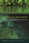 Keeping All the Pieces: Perspectives on Natural History and the Environment Cover Image
