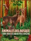 Animales Del Bosque: Increíble Libro para Colorear de Animales del Bosque para Adultos con Adorables Criaturas del Bosque como Osos, Pájaro Cover Image