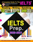 IELTS Prep 2020-2021: A Complete Study Guide To IELTS Academic Reading, Writing & Speaking -12 Reading Practice Test - Task 1+2 Writing Samp Cover Image