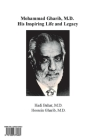 Mohammad Gharib, M.D.: His Inspiring Life and Legacy Cover Image