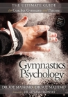 Gymnastics Psychology: The Ultimate Guide for Coaches, Gymnasts and Parents Cover Image