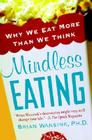 Mindless Eating: Why We Eat More Than We Think Cover Image