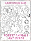Forest Animals and Birds - Adult Coloring Book - Kangaroo, Monkey, Giraffe, Cobra, and more Cover Image