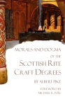 Morals and Dogma of the Scottish Rite Craft Degrees Cover Image
