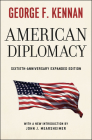 American Diplomacy: Sixtieth-Anniversary Expanded Edition (Walgreen Foundation Lectures) Cover Image