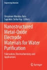 Nanostructured Metal-Oxide Electrode Materials for Water Purification: Fabrication, Electrochemistry and Applications (Engineering Materials) Cover Image