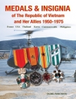 Medals and Insignia of the Republic of Vietnam and Her Allies 1950-1975 Cover Image