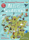 An Amazing Illustrated Atlas of Scotland Cover Image
