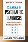 Essentials of Psychiatric Diagnosis, Revised Edition: Responding to the Challenge of DSM-5® Cover Image