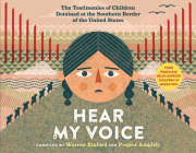 Hear My Voice/Escucha mi voz: The Testimonies of Children Detained at the Southern Border of the United States Cover Image