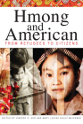 Hmong and American: From Refugees to Citizens Cover Image