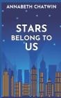 Stars Belong to Us: A Gay YA Novel Cover Image