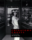 Chinatown Ghosts: The Poems and Photographs of Jim Wong-Chu Cover Image