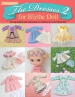 The Dresses 2 for Blythe Doll: : Sewing patterns and instructions of 8 dresses for Blythe Doll Cover Image